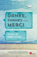 Hella Thorn: Danke, Thanks und Merci