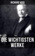 Richard Voß: Die wichtigsten Werke von Richard Voß