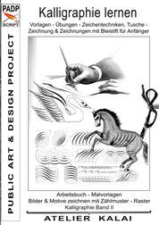PADP-Script 11: Kalligraphie lernen Vorlagen - Übungen - Zeichentechniken, Tuschezeichnung & Zeichnungen mit Bleistift für Anfänger - Arbeitsbuch - Malvorlagen, Bilder & Motive - Raterzeichnung Vorlagen zum Zeichnen mit Raster. Kalligraphie Buch II (PADP - Muster-Vorlagen & Design-Ideen)