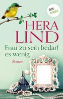 Hera Lind: Frau zu sein bedarf es wenig ★★★★