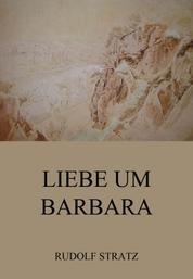 Liebe um Barbara