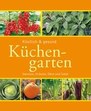 Küchengarten - Gemüse, Kräuter, Obst und Salat