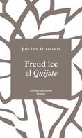 Jose Luis Villacañas: Freud lee el Quijote