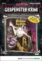 Gespenster-Krimi 39 - Horror-Serie - Dunkle Seelen