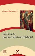 Jürgen Moltmann: Über Geduld, Barmherzigkeit und Solidarität ★★★★
