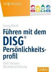 Führen mit dem DISG®-Persönlichkeitsprofil - DISG®-Wissen Mitarbeiterführung