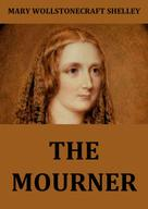 Mary Wollstonecraft Shelley: The Mourner