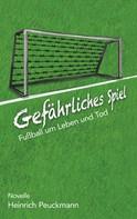 Heinrich Peuckmann: Gefährliches Spiel