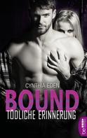Cynthia Eden: Bound - Tödliche Erinnerung ★★★★★