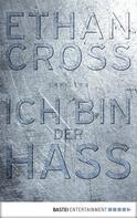 Ethan Cross: Ich bin der Hass ★★★★