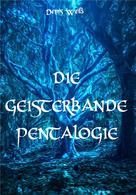 Dennis Weiß: Die Geisterbande Pentalogie