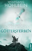 Wolfgang Hohlbein: Die Chronik der Unsterblichen - Göttersterben ★★★★★