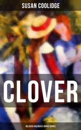 CLOVER (Beloved Children's Books Series) - The Wonderful Adventures of Katy Carr's Sister in Colorado
