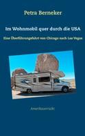 Petra Berneker: Im Wohnmobil quer durch die USA ★★★★