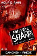 Wolf G. Rahn: Milton Sharp #18: Dämonen-Fehde