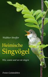 Heimische Singvögel - Wie, wann und wo sie singen