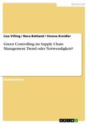 Green Controlling im Supply Chain Management. Trend oder Notwendigkeit?