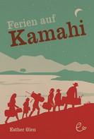 Esther Glen: Ferien auf Kamahi