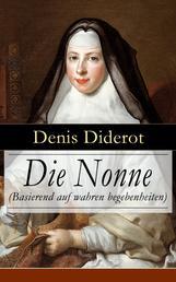 Die Nonne (Basierend auf wahren begebenheiten) - Historischer Roman