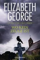 Elizabeth George: Wo kein Zeuge ist ★★★★
