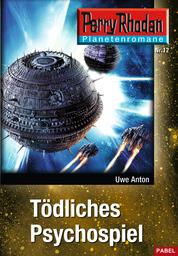 Planetenroman 12: Tödliches Psychospiel - Ein abgeschlossener Roman aus dem Perry Rhodan Universum