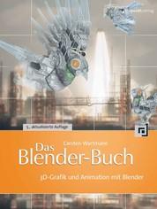 Das Blender-Buch - 3D-Grafik und Animation mit Blender