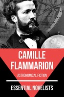 Camille Flammarion: Essential Novelists - Camille Flammarion