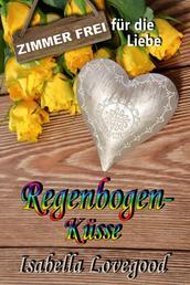 Regenbogenküsse - Zimmer frei für die Liebe 6