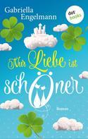 Gabriella Engelmann: Nur Liebe ist schöner ★★★★