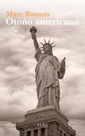 Marc Bassets: Otoño americano