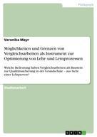 Veronika Mayr: Möglichkeiten und Grenzen von Vergleichsarbeiten als Instrument zur Optimierung von Lehr- und Lernprozessen