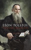 Leo Tolstoi: Léon Tolstoï: Oeuvres Majeures