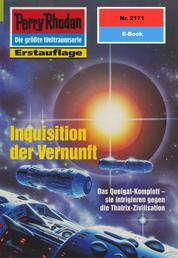 """Perry Rhodan 2171: Inquisition der Vernunft - Perry Rhodan-Zyklus """"Das Reich Tradom"""""""