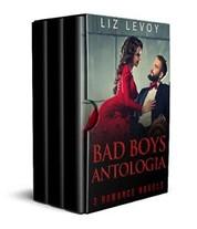 Bad Boys Antologia - 3 Romanzi Rosa