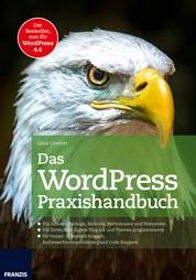 Das WordPress Praxishandbuch - Der Bestseller, nun für WordPress 4.6