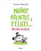 Teresa Moroño: Niños atentos y felices con mindfulness