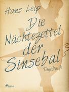 Hans Leip: Die Nächtezettel der Sinsebal