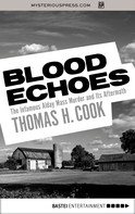 Thomas H. Cook: Blood Echoes