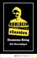 Wolfgang Hohlbein: Hohlbein Classics - Die Hexenjäger
