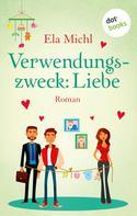 Ela Michl: Verwendungszweck: Liebe ★★★★★