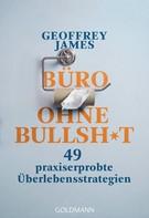 Geoffrey James: Büro ohne Bullshit ★★★
