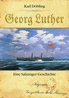 Karl Döbling: Georg Luther ★★★★