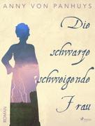 Anny von Panhuys: Die schwarze schweigende Frau ★★★★★