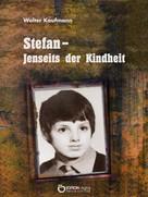 Walter Kaufmann: Stefan - Jenseits der Kindheit ★