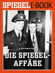 Die SPIEGEL-Affäre - Ein SPIEGEL E-Book