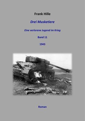Drei Musketiere - Eine verlorene Jugend im Krieg, Band 11