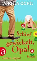 Angela Ochel: Schief gewickelt, Opa! ★★★★