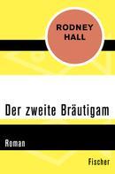 Rodney Hall: Der zweite Bräutigam ★★★