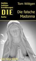 Tom Wittgen: Die falsche Madonna ★★