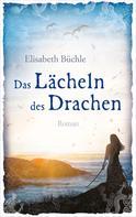 Elisabeth Büchle: Das Lächeln des Drachen ★★★★